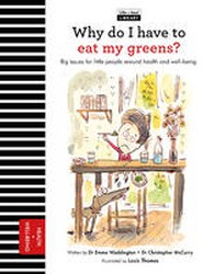 The Life and Soul Library: Why Do I Have to Eat My Greens?
