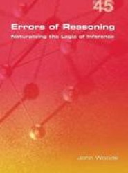 Errors of Reasoning. Naturalizing the Logic of Inference