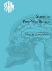 Stress in Post-War Britain, 1945-85