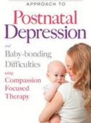 A Compassionate Mind Approach to Post-natal Depression and Baby-Bonding Difficulties