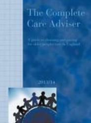 The Complete Care Adviser 2013/14