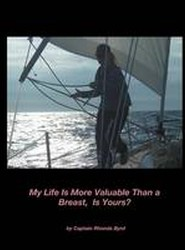 My Life Is More Valuable Than a Breast, Is Yours?