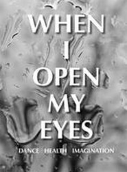When I Open My Eyes