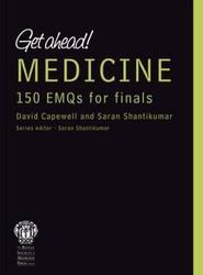 Get ahead! MEDICINE 150 EMQs for Finals