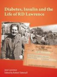 Diabetes, Insulin and the Life of R. D. Lawrence