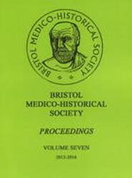 Bristol Medico-Historial Society Proceedings: Volume 7