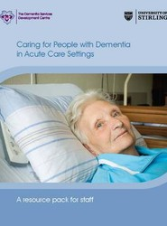 Caring for People with Dementia in Acute Care Settings