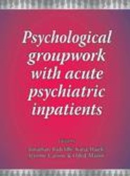 Psychological Groupwork with Acute Psychiatric Patients