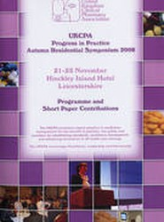 Progress in Practice Autumn Residential Symposium 2008 Programme and Short Paper Contributions