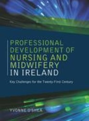 The Professional Development of Nursing and Midwifery in Ireland