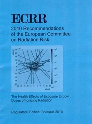 ECRR 2010 Recommendations of the European Committee on Radiation Risk