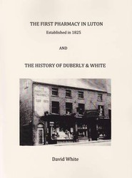 The First Pharmacy in Luton Established in 1825 and the History of Duberly & White