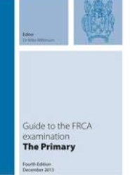 Guide to the FRCA Examination: The Primary