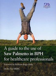 A Guide to the Use of Saw Palmetto in BPH for Healthcare Professionals