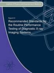 Recommended Standards for the Routine Performance Testing of Diagnostic X-Ray Imaging Systems