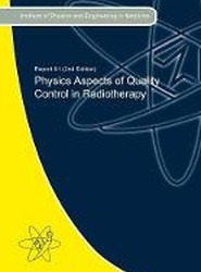 Physics Aspects of Quality Control in Radiotherapy