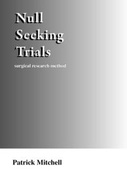 Null Seeking Trials, Surgical Research Method