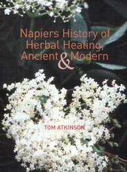 Napiers History of Herbal Healing, Ancient and Modern