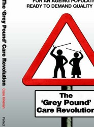 The 'Grey Pound' Care Revolution