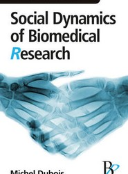Social Dynamics of Biomedical Research