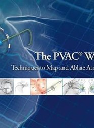 The PVAC(R) Workbook: Techniques to Map and Ablate Atrial Fibrillation