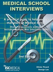 Medical School Interviews: a Practical Guide to Help You Get That Place at Medical School - Over 150 Questions Analysed. Includes Mini-multi Interviews