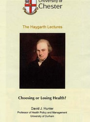 Choosing or Losing Health?: Haygarth Lecture 2005