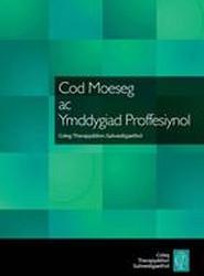 Cod Moeseg ac Ymddygiad Proffesiynol