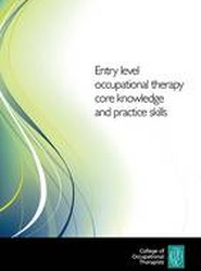Entry Level Occupational Therapy Core Knowledge and Practice Skills