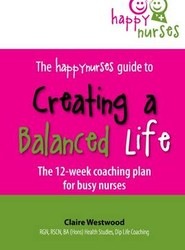 The Happy Nurses Guide to Creating a Balanced Life