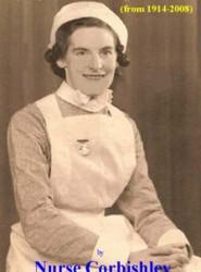 My Life and Nursing Memories by Nurse Corbishley