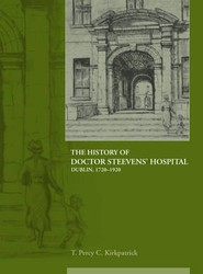 The History of Dr Steevens' Hospital, Dublin 1720-1920