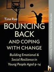 Bouncing Back & Coping with Change: Building Emotional and Social Resilience in Young People Aged 9-14