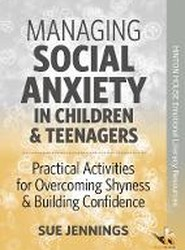 Managing Social Anxiety in Children & Teenagers
