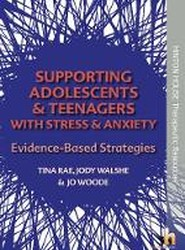 Supporting Adolescents and Teenagers with Anxiety & Stress