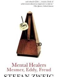 Mental Healers: Mesmer, Eddy and Freud