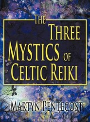 The Three Mystics of Celtic Reiki