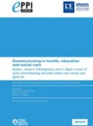 Commissioning in Health, Education and Social Care: Models, Research Bibliography and In-Depth Review of Joint Commissioning Between Health and Social Care Agencies