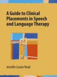 A Guilde to Clinical Placements and Language Therapy