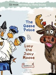 The Geese Police and Lucy the Juicy Moose