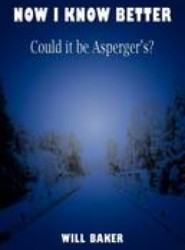 Now I Know Better - Could it be Asperger's?