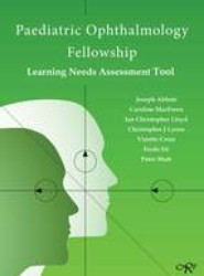 Paediatric Ophthalmology Fellowship: Learning Needs Assessment Tool