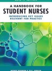 A Handbook for Student Nurses, 2016-17 edition