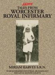 More Tales from Worcester Royal Infirmary