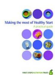 Making the Most of Healthy Start : a Practical Guide