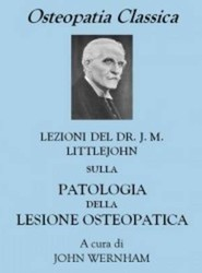 Dr J. M. Littlejohn's the Pathology of the Osteopathic Lesion