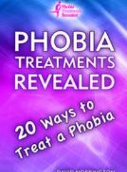 Phobia Treatments Revealed