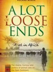 A Lot of Loose Ends - A Vet in Africa