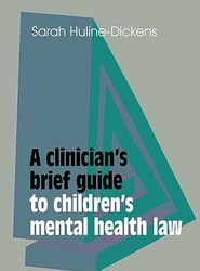 A Clinician's Brief Guide to Children's Mental Health Law