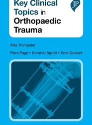 Key Clinical Topics in Orthopaedic Trauma